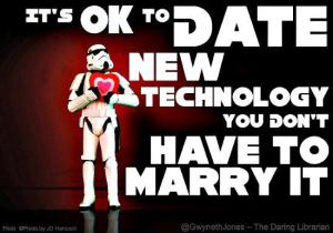 It's ok to date new technology
